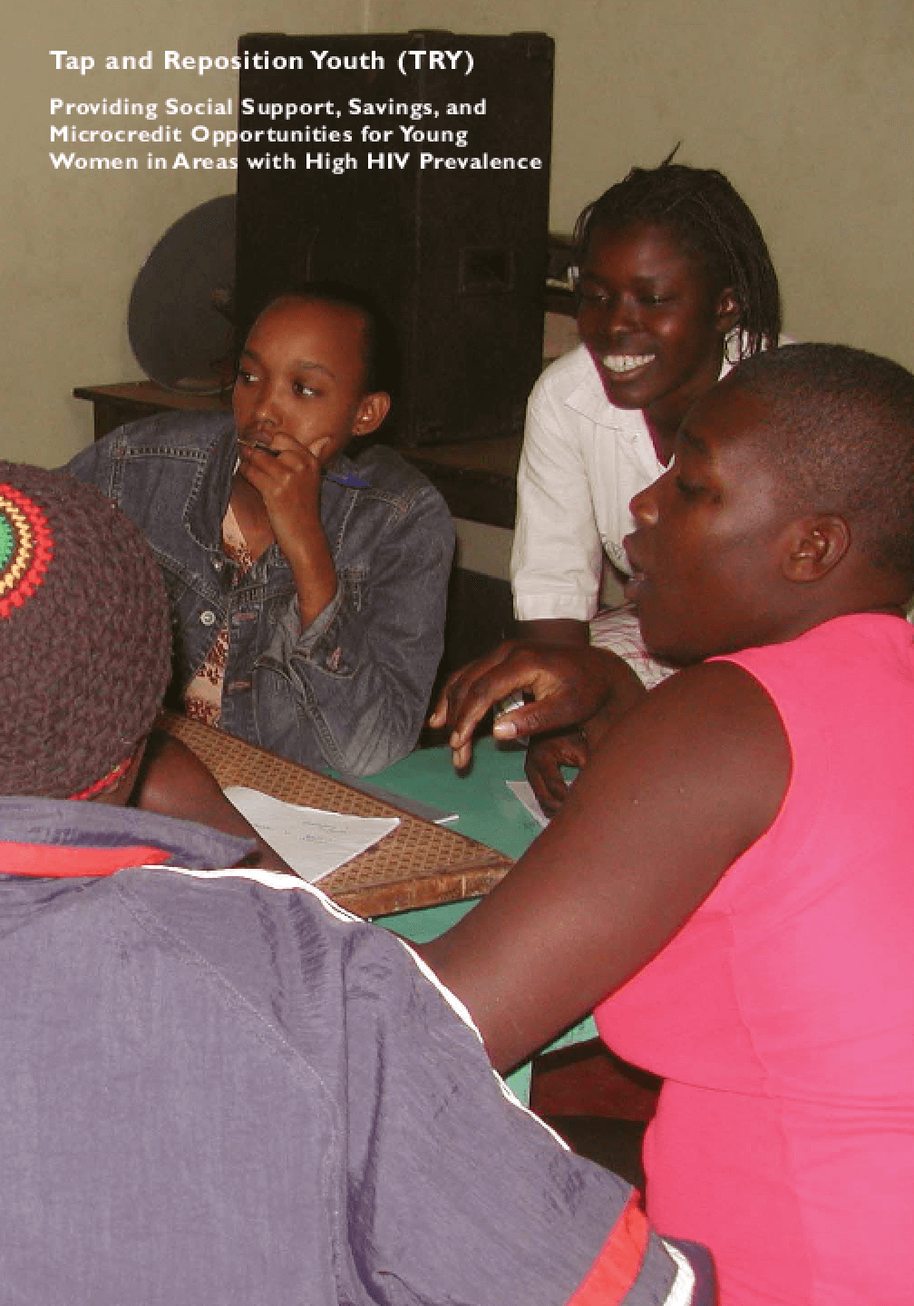 Tap and Reposition Youth (TRY): Providing Social Support Savings and Microcredit Opportunities for Young Women in Areas with High HIV Prevalence