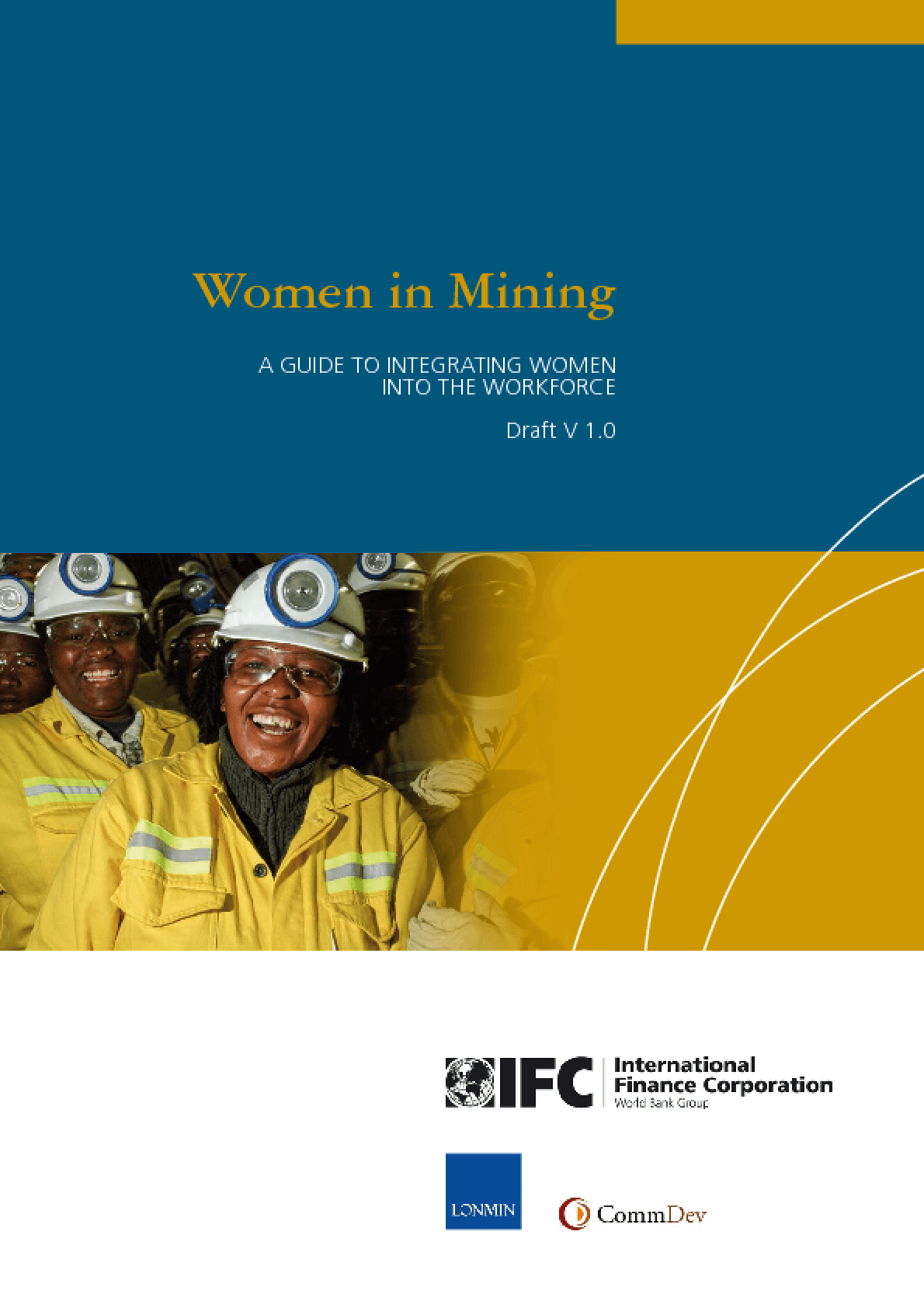 Women In Mining Manual: A Guide to Integrating Women into the Workforce