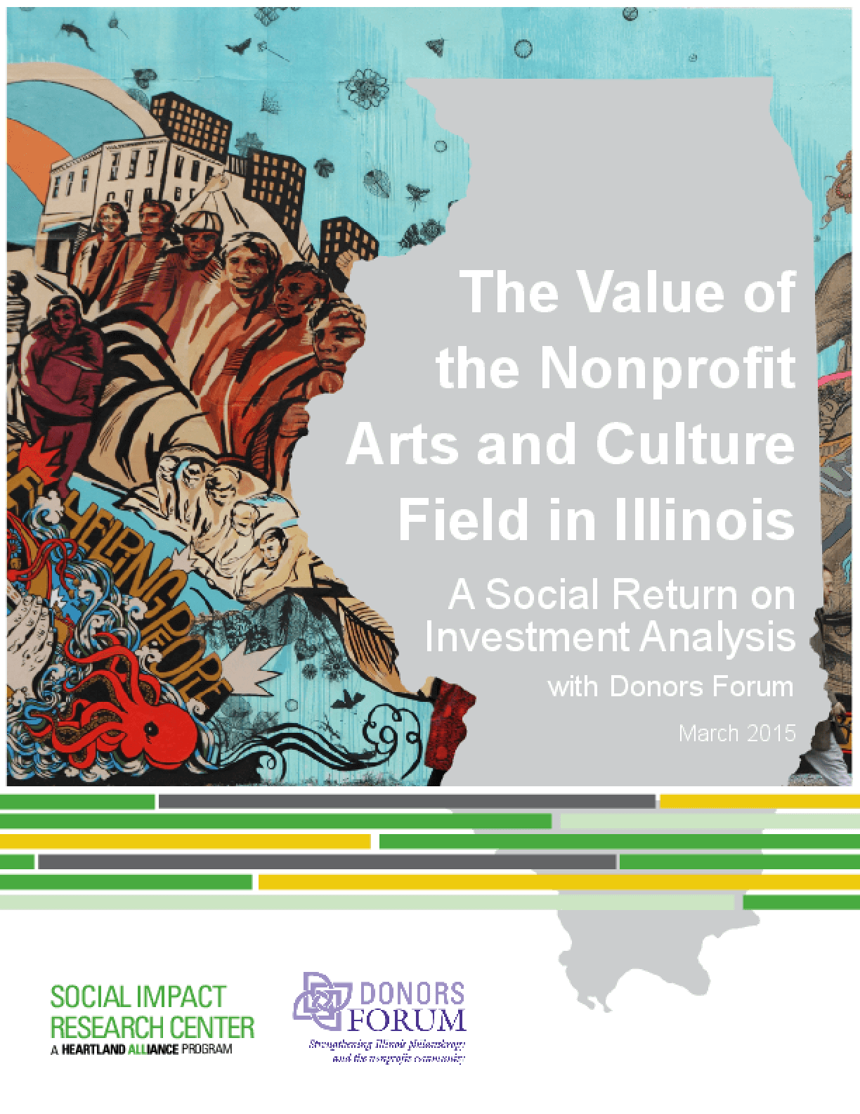 The Value of the Nonprofit Arts and Culture Field in Illinois: A Social Return on Investment Analysis with Donors Forum