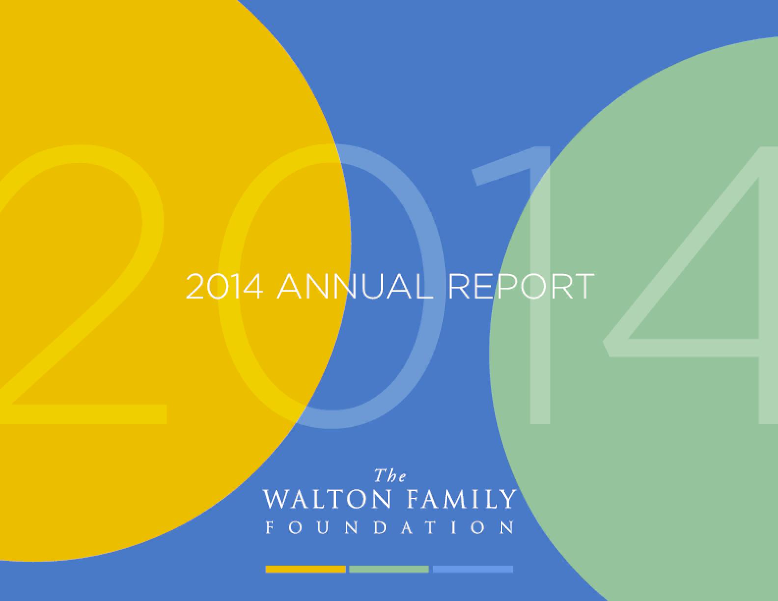 2014 Annual Report: The Walton Family Foundation
