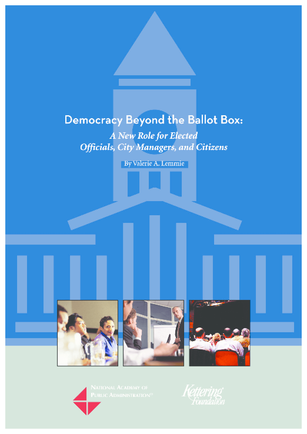 Democracy Beyond the Ballot Box: A New Role for Elected Officials, City Managers, and Citizens