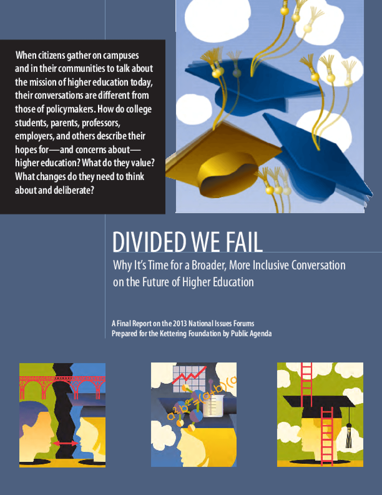 Divided We Fail: Why It's Time for a Broader, More Inclusive Conversation on the Future of Higher Education