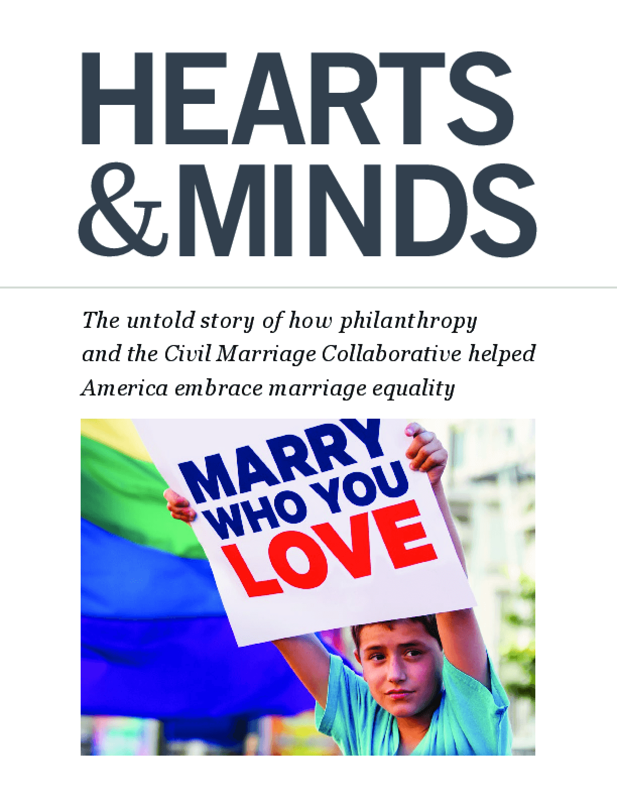 Hearts and Minds: The Untold Story of How Philanthropy and the Civil Marriage Collaborative Helped America Embrace Marriage Equality