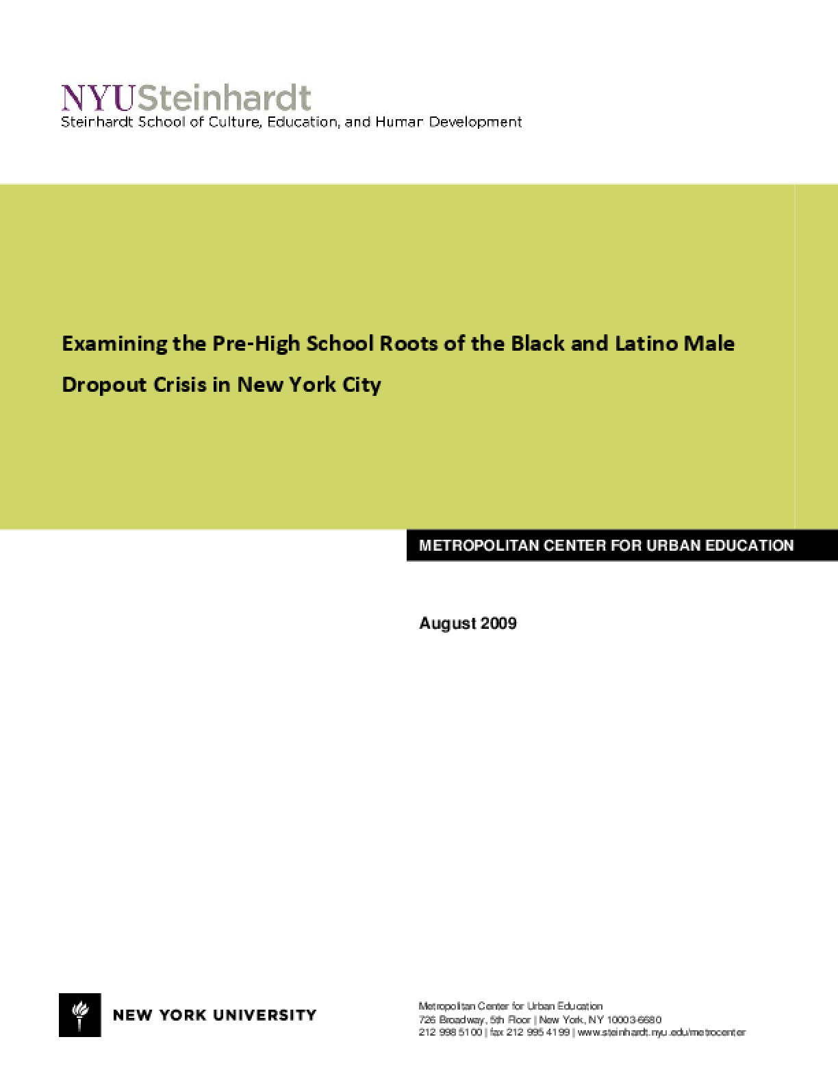 Examining the Pre-High School Roots of the Black and Latino Male Dropout Crisis in New York City