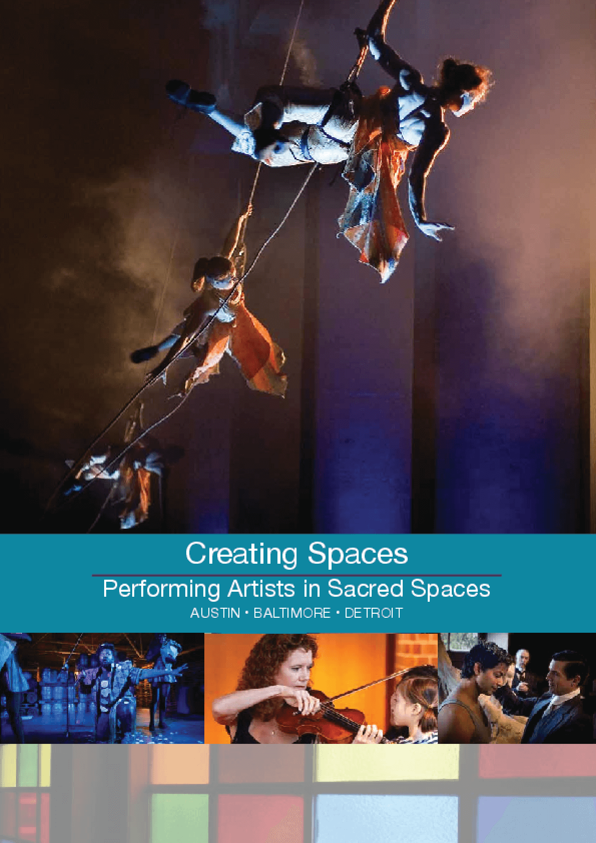 Creating Spaces: Performing Artists in Sacred Spaces; Austin, Baltimore, Detroit