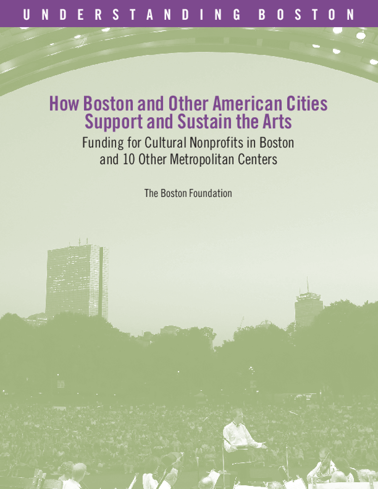 How Boston and Other American Cities Support and Sustain the Arts: Funding for Cultural Nonprofits in Boston and 10 Other Metropolitan Centers