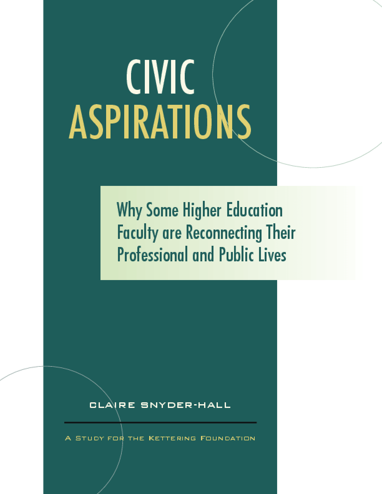 Civic Aspirations: Why Some Higher Education Faculty are Reconnecting Their Professional and Public Lives