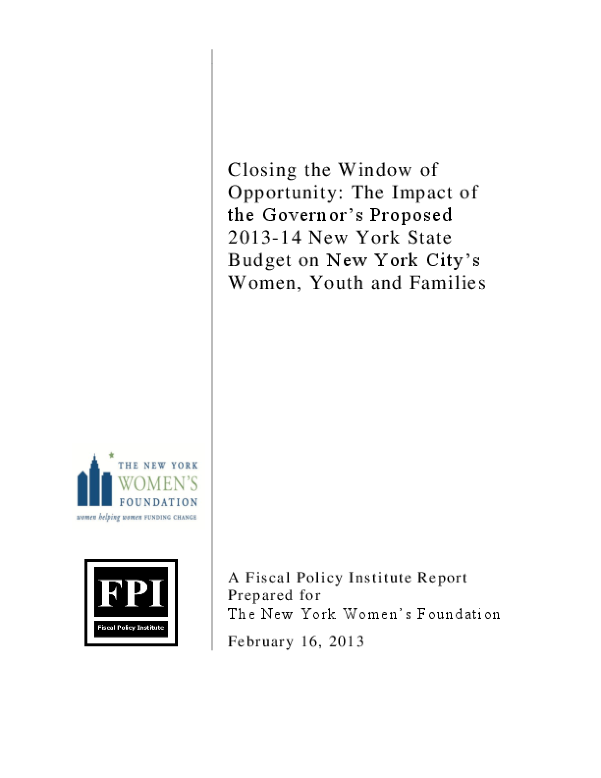 Closing the Window of Opportunity: The Impact of the Governor's Proposed 2013-14 New York State Budget on New York City's Women, Youth and Families