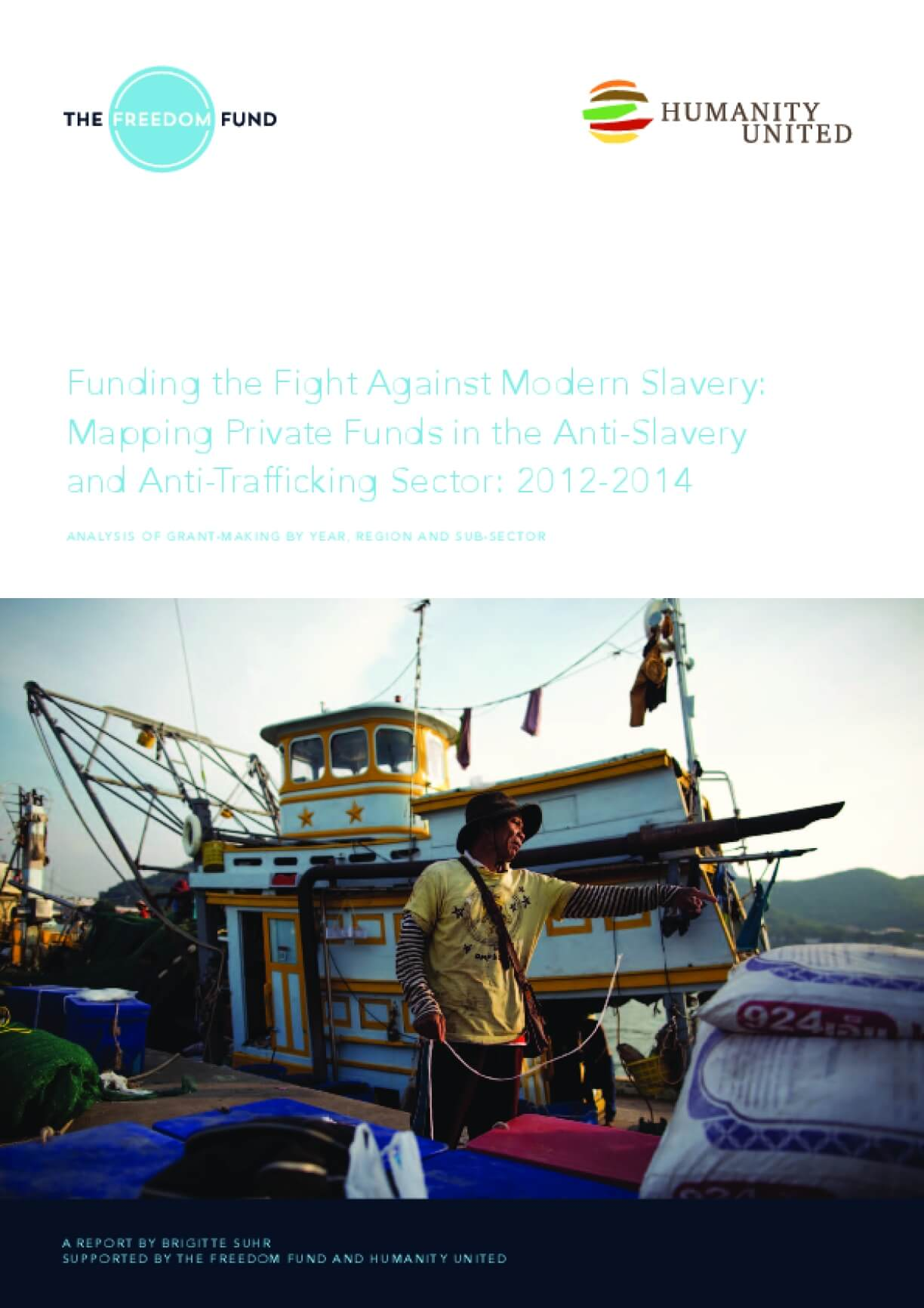 Funding the Fight Against Modern Slavery: Mapping Private Funds in the Anti-Slavery and Anti-Trafficking Sector: 2012-2014
