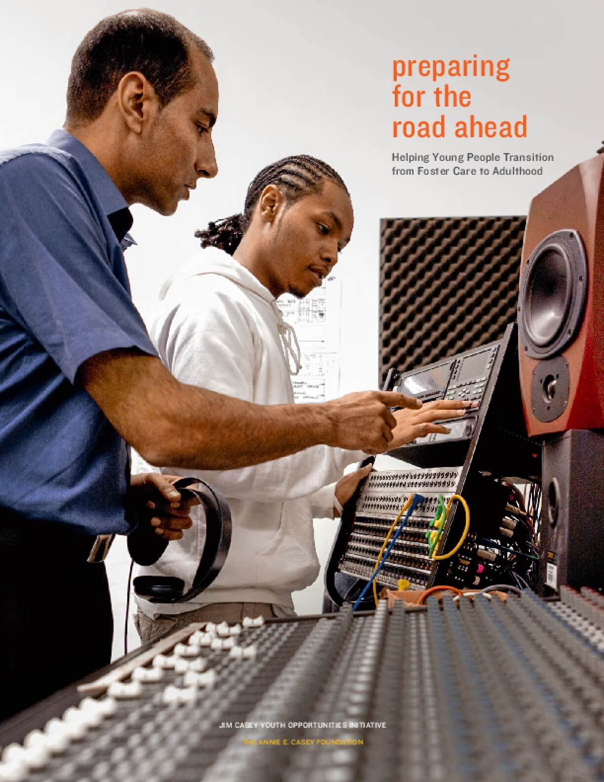 Preparing for the Road Ahead: Helping Young People Transition from Foster Care to Adulthood