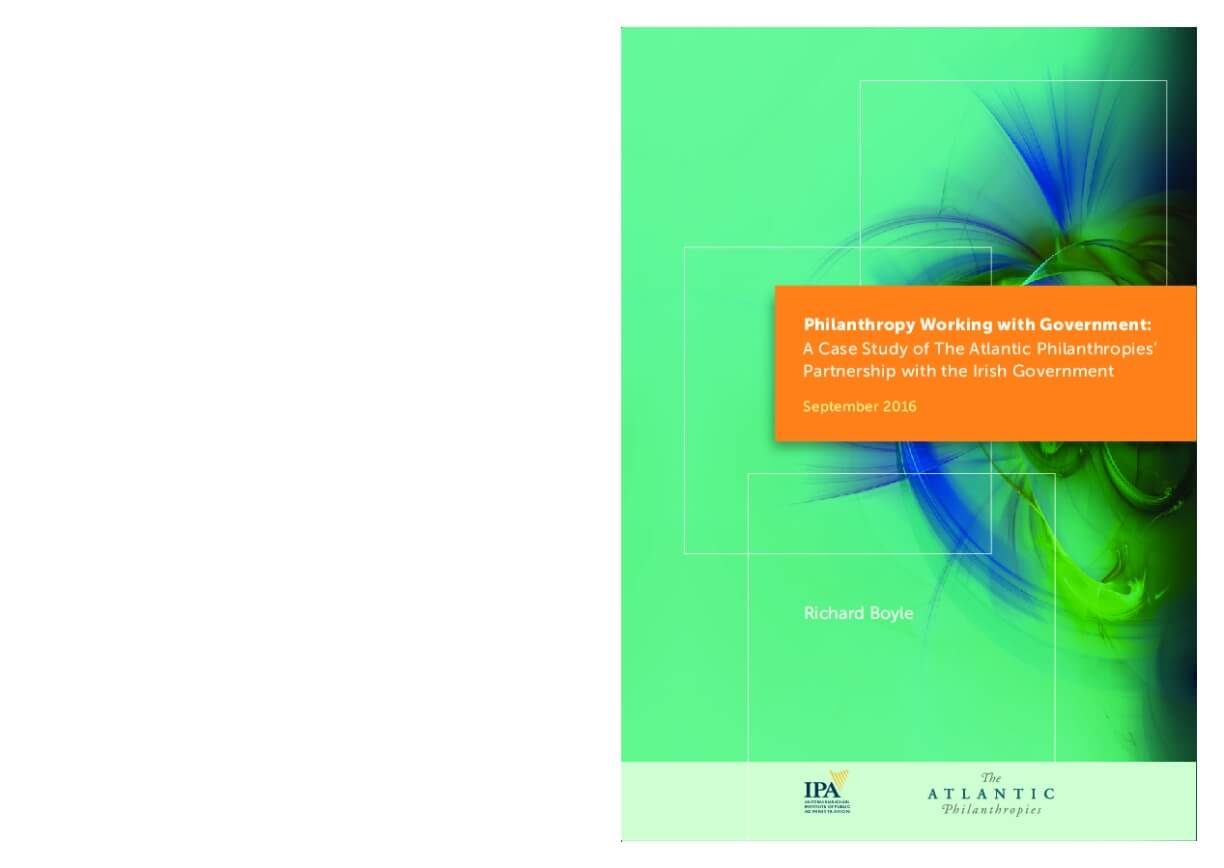 Philanthropy Working With Government : A Case Study of The Atlantic Philanthropies' Partnership with the Irish Government