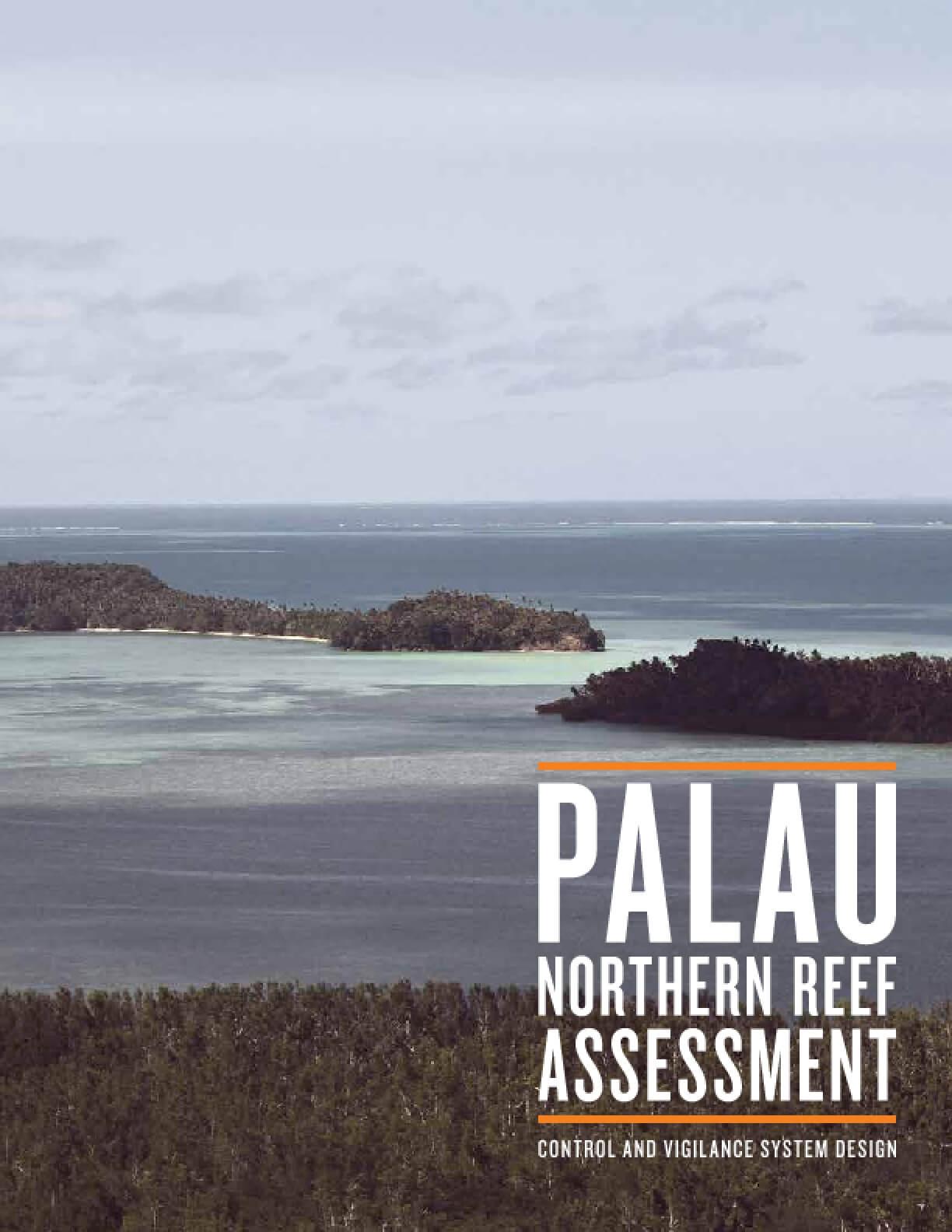 Palau Northern Reef Assessment: Control and Vigilance System Design