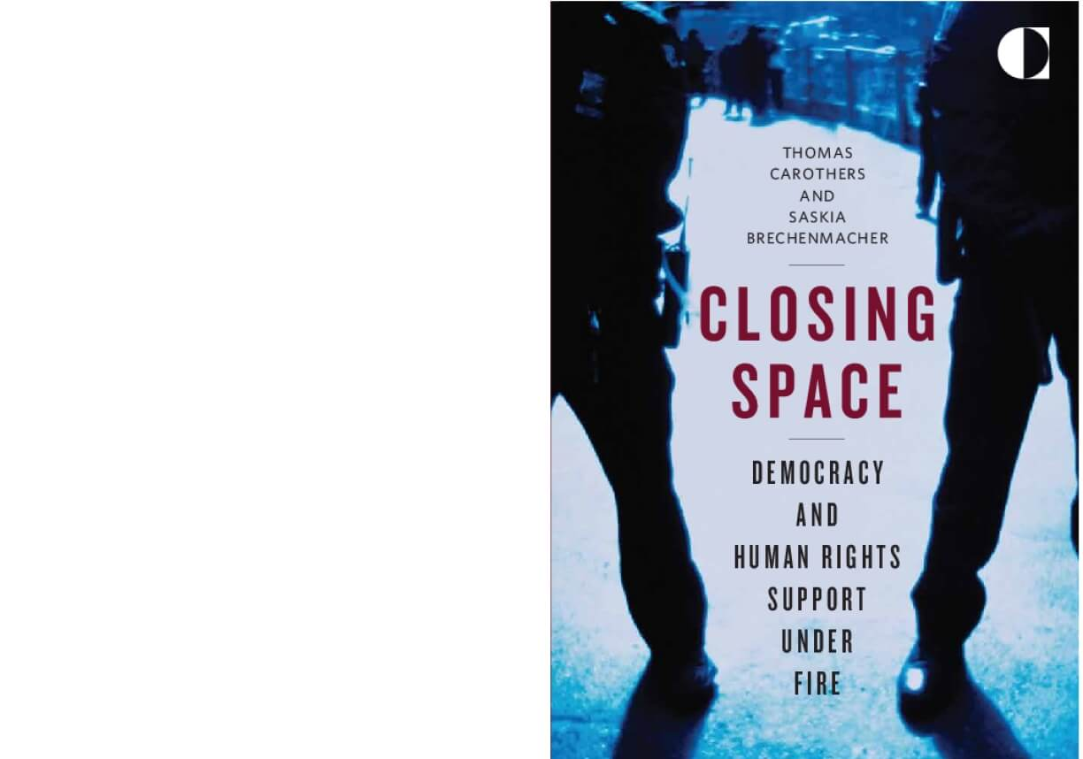 Closing Space: Democracy and Human Rights Support Under Fire