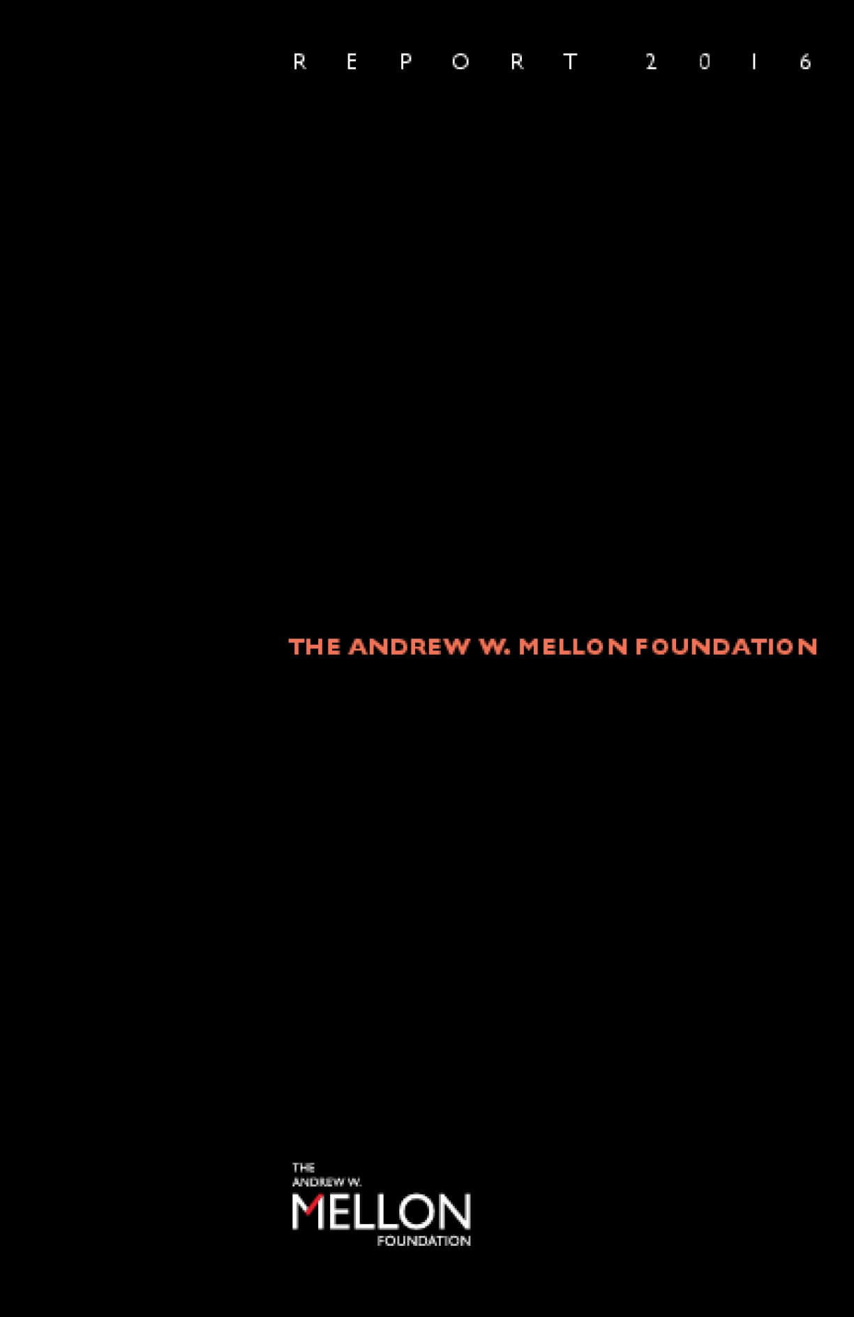 The Andrew W. Mellon Foundation Report 2016