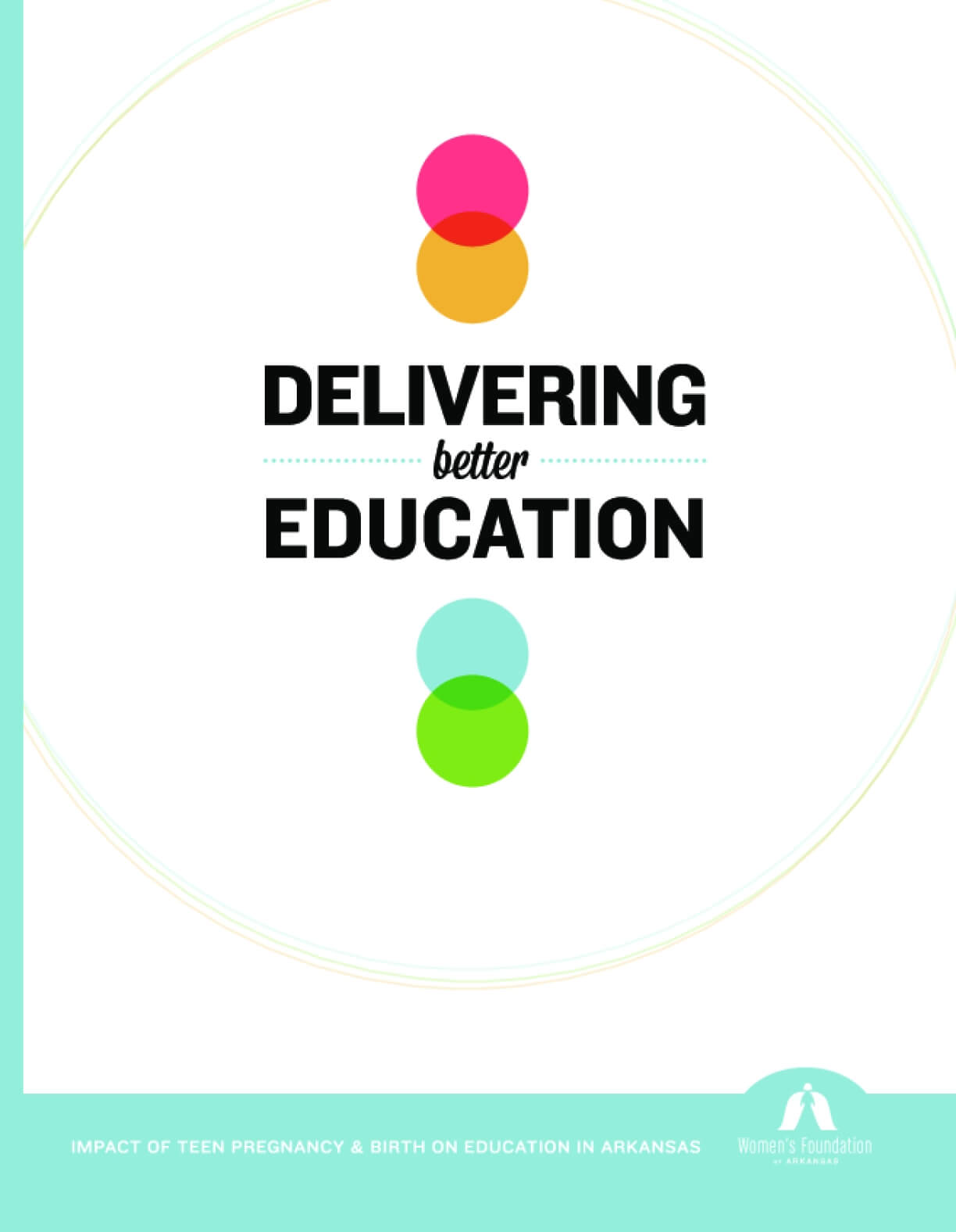 Delivering Better Education: Impact of Teen Pregnancy & Birth on Education in Arkansas
