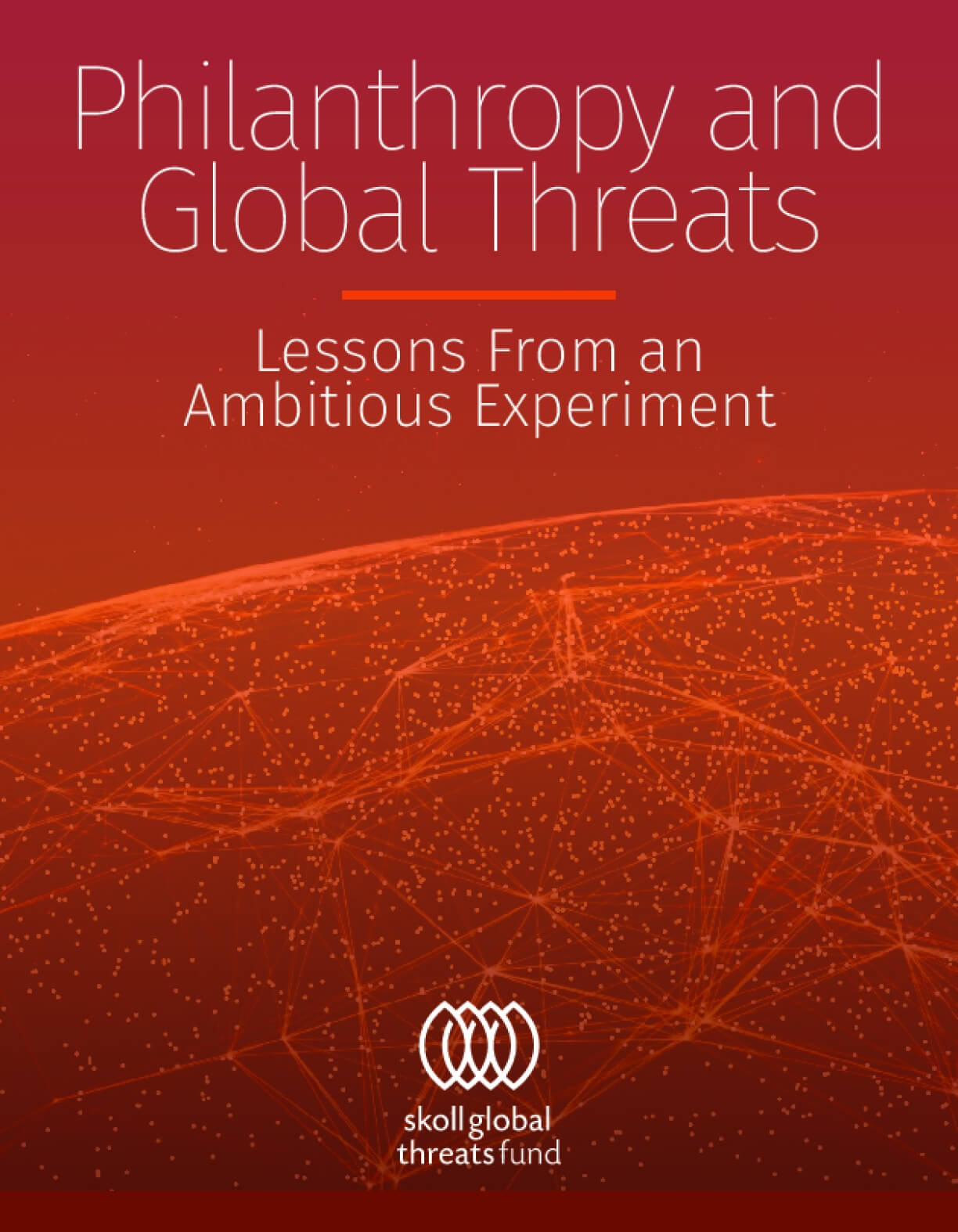 Philanthropy and Global Threats: Lessons From an Ambitious Experiment