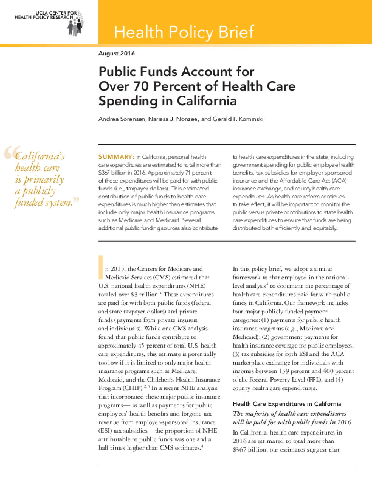Public Funds Account for  Over 70 Percent of Health Care  Spending in California