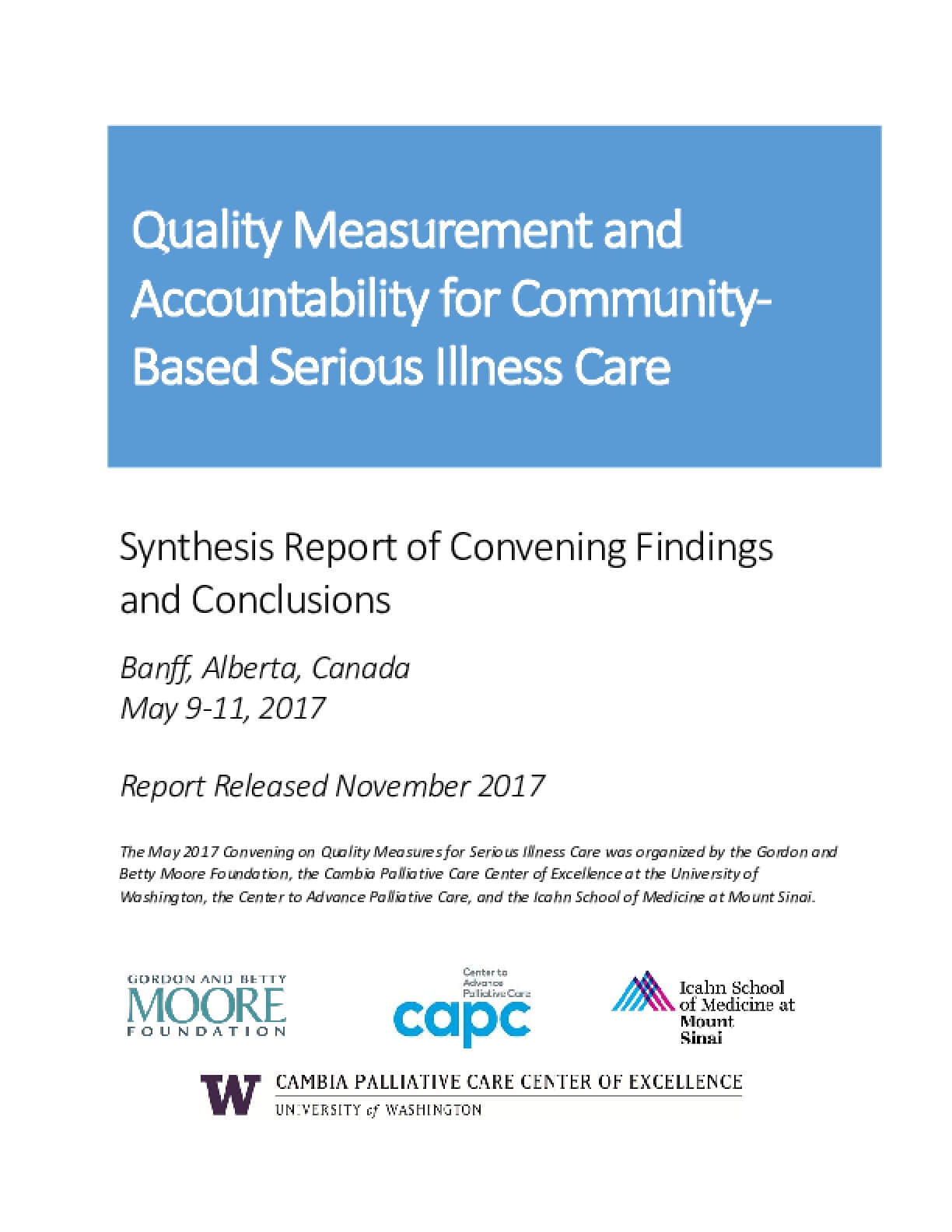 Quality Measurement and Accountability for Community-Based Serious Illness Care: Synthesis Report of Convening Findings and Conclusions