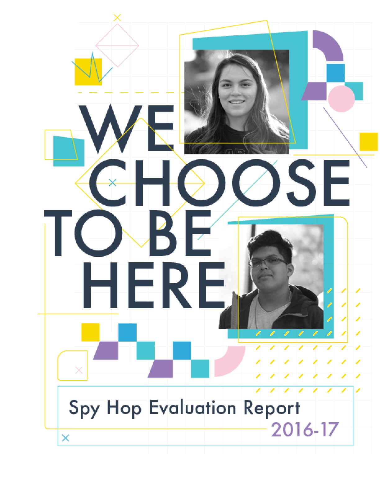We Choose to Be Here: Spy Hop's 2016-2017 Evaluation Report