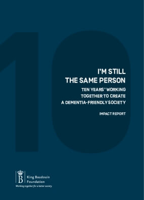 I'm Still The Same Person : Ten Years' Working Together To Create A Dementia-Friendly Society : Impact Report