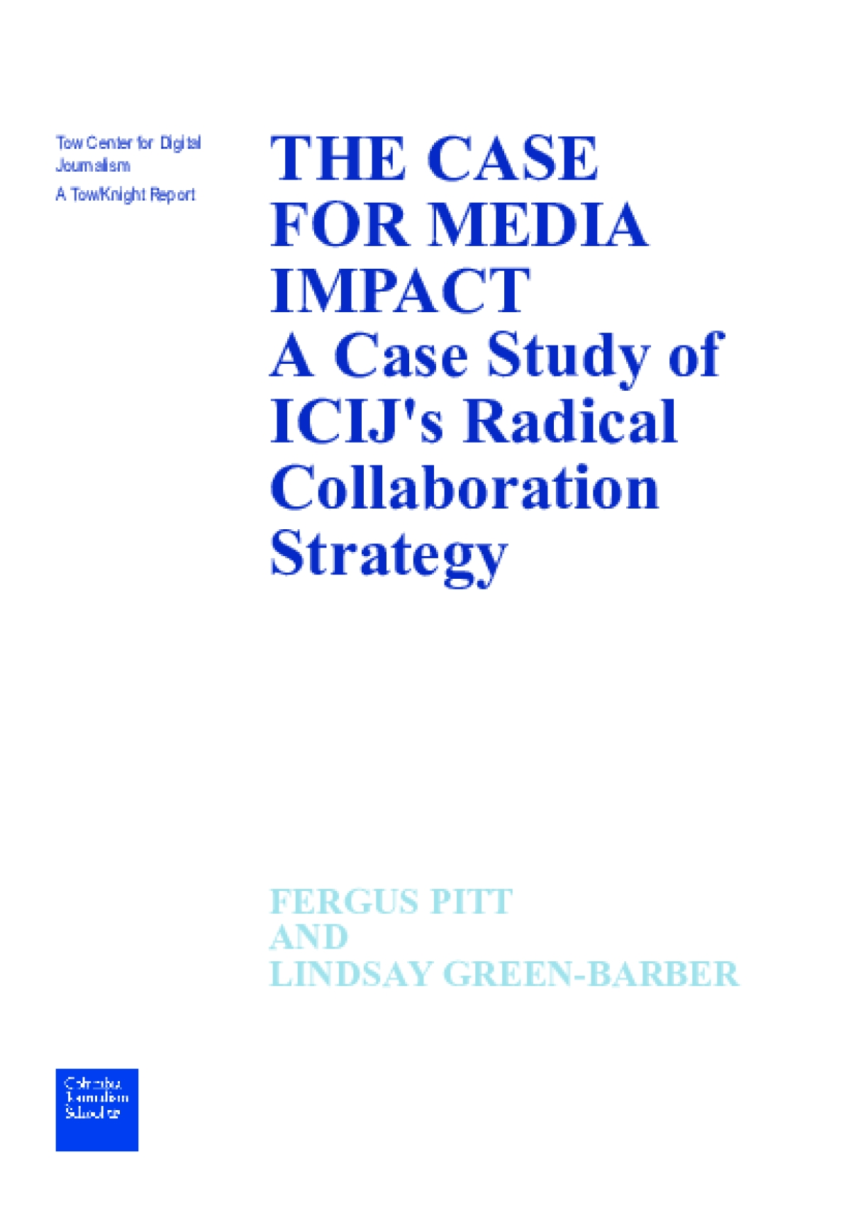 The Case for Media Impact: A Case Study of ICIJ's Radical Collaboration Strategy