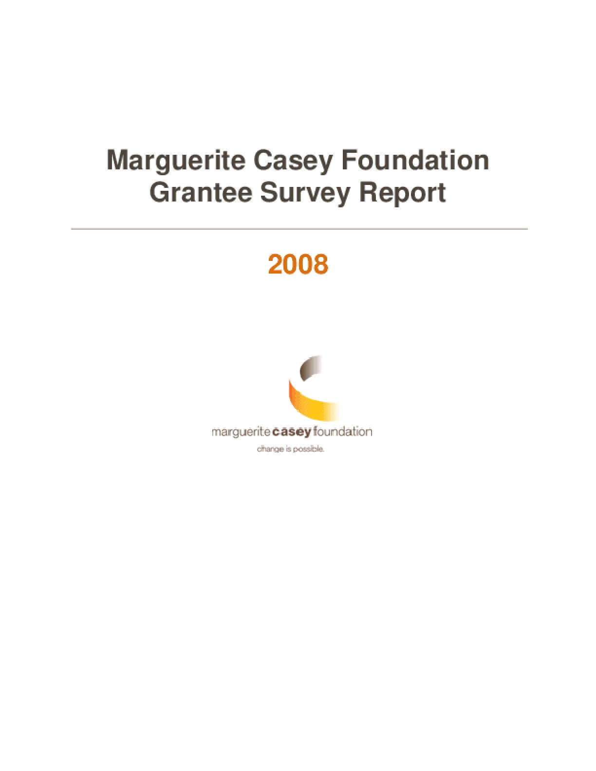 2008 Marguerite Casey Foundation Grantee Survey Report