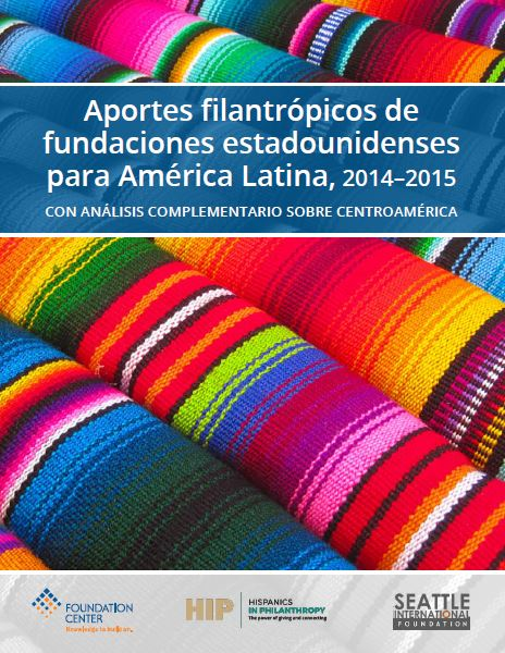 Aportes filantrópicos de fundaciones estadounidenses para América Latina, 2014–2015.
