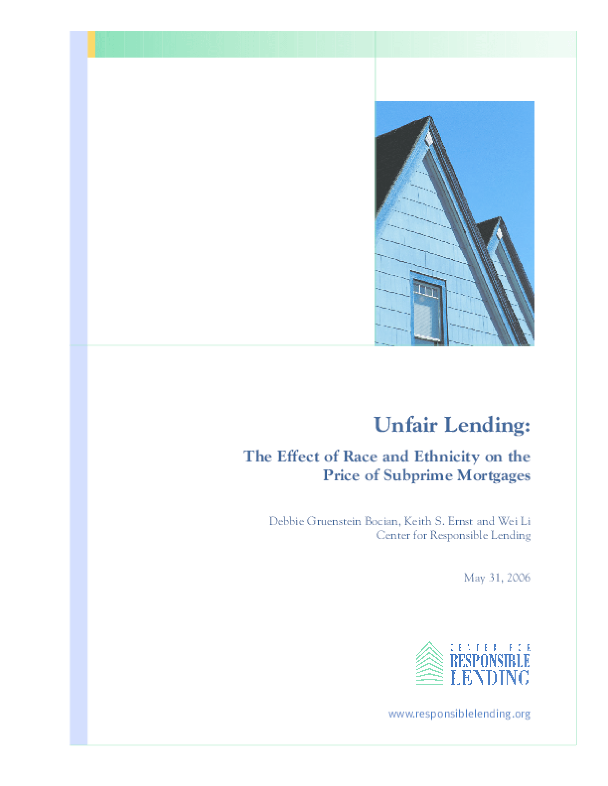 Unfair Lending: The Effect of Race and Ethnicity on the Price of Subprime Mortgages
