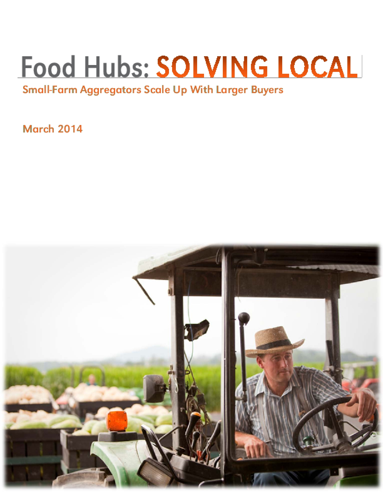 Food Hubs: Solving Local - Small-Farm Aggregators Scale Up With Larger Buyers