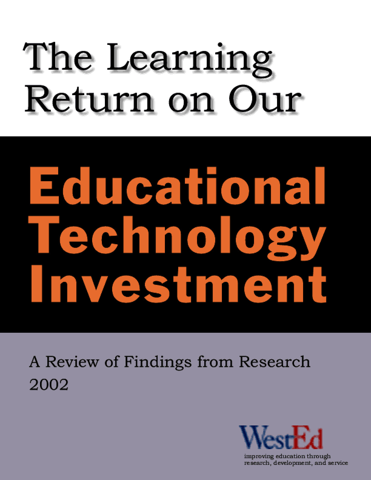 The Learning Return on Our Educational Technology Investment: A Review of Findings from Research