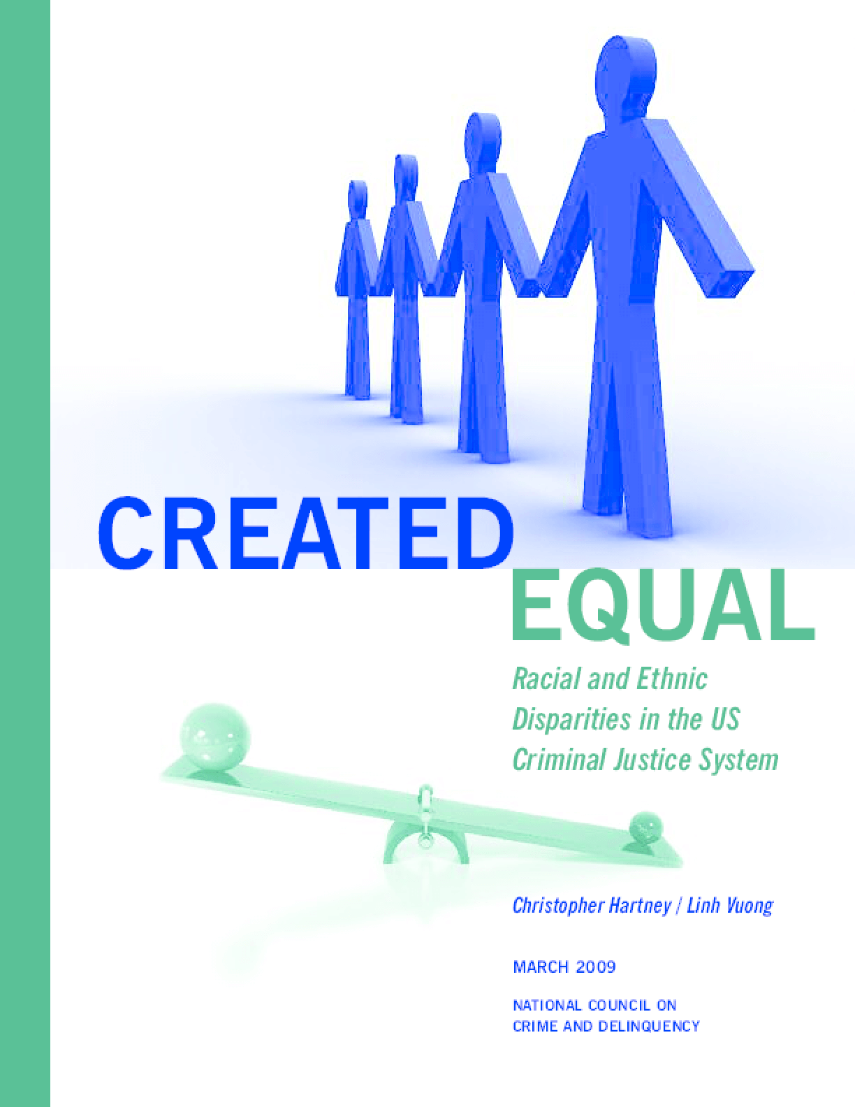Created Equal: Racial and Ethnic Disparities in the US Criminal Justice System