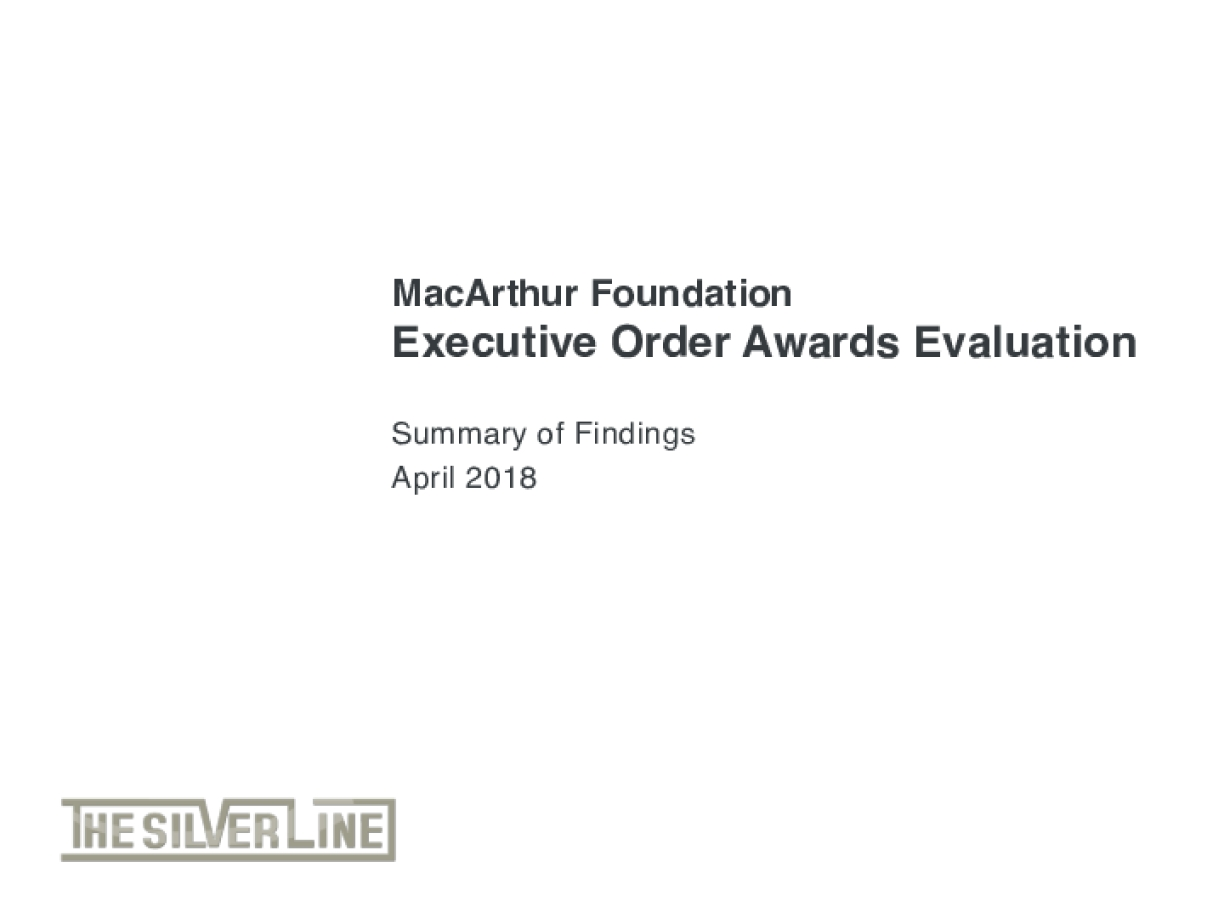 MacArthur Foundation Executive Order Awards Evaluation: Summary of Findings