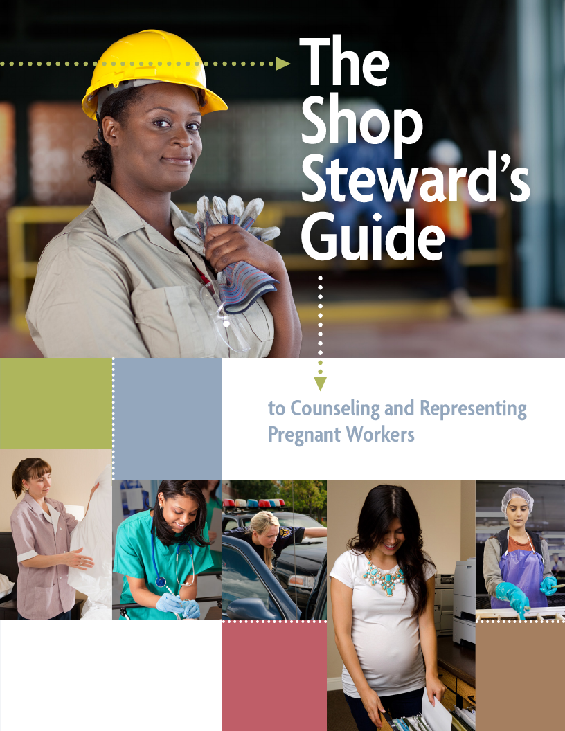 The Shop Stewards Guide to Counseling and Representing Pregnant Workers