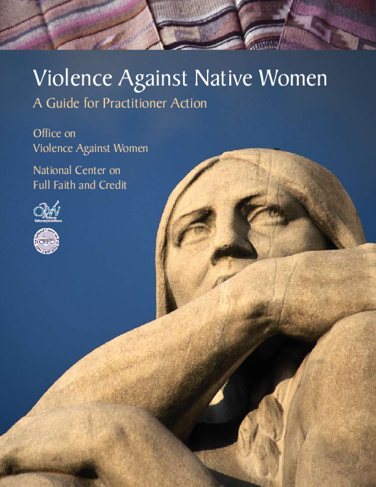 Violence Against Native Women: A Guide for Practitioner Action