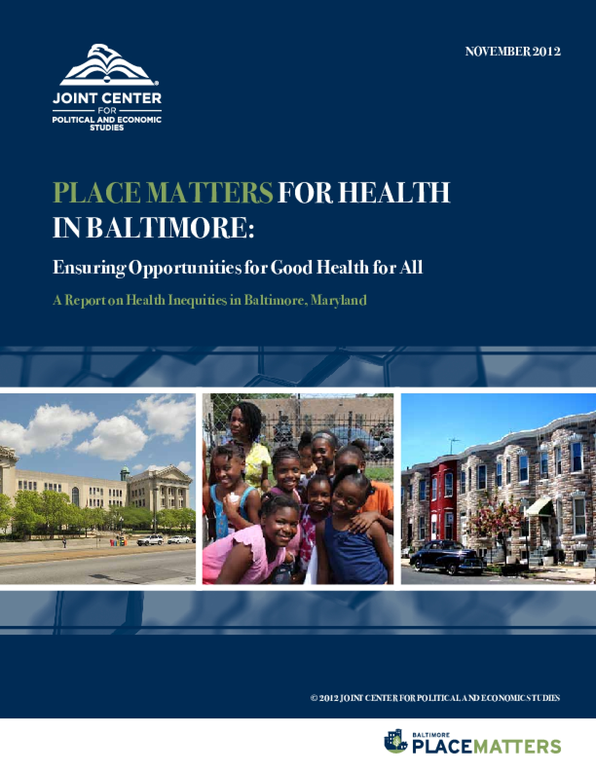 Place Matters for Health in Baltimore: Ensuring Opportunities for Good Health for All, A Report on Health Inequities in Baltimore, Maryland