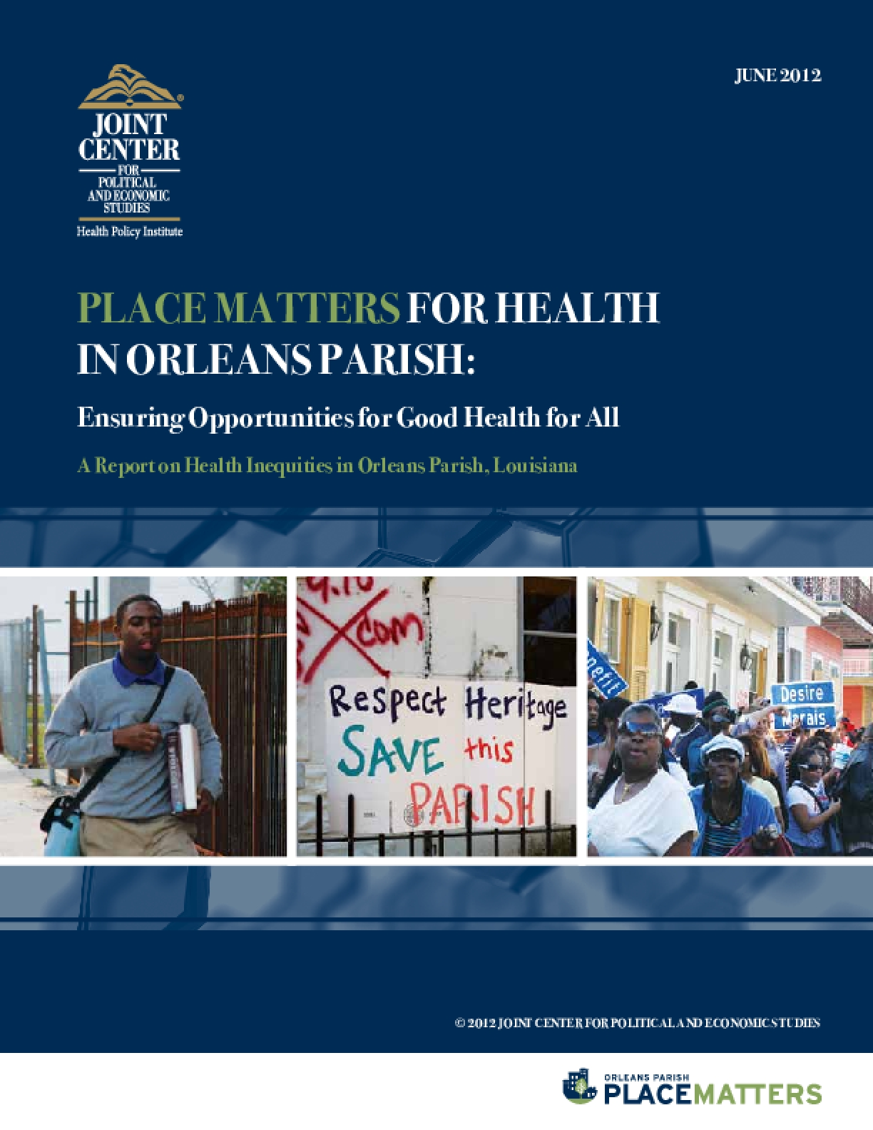 Place Matters for Health in Orleans Parish: Ensuring Opportunities for Good Health for All, A Report on Health Inequities in Orleans Parish, Louisiana