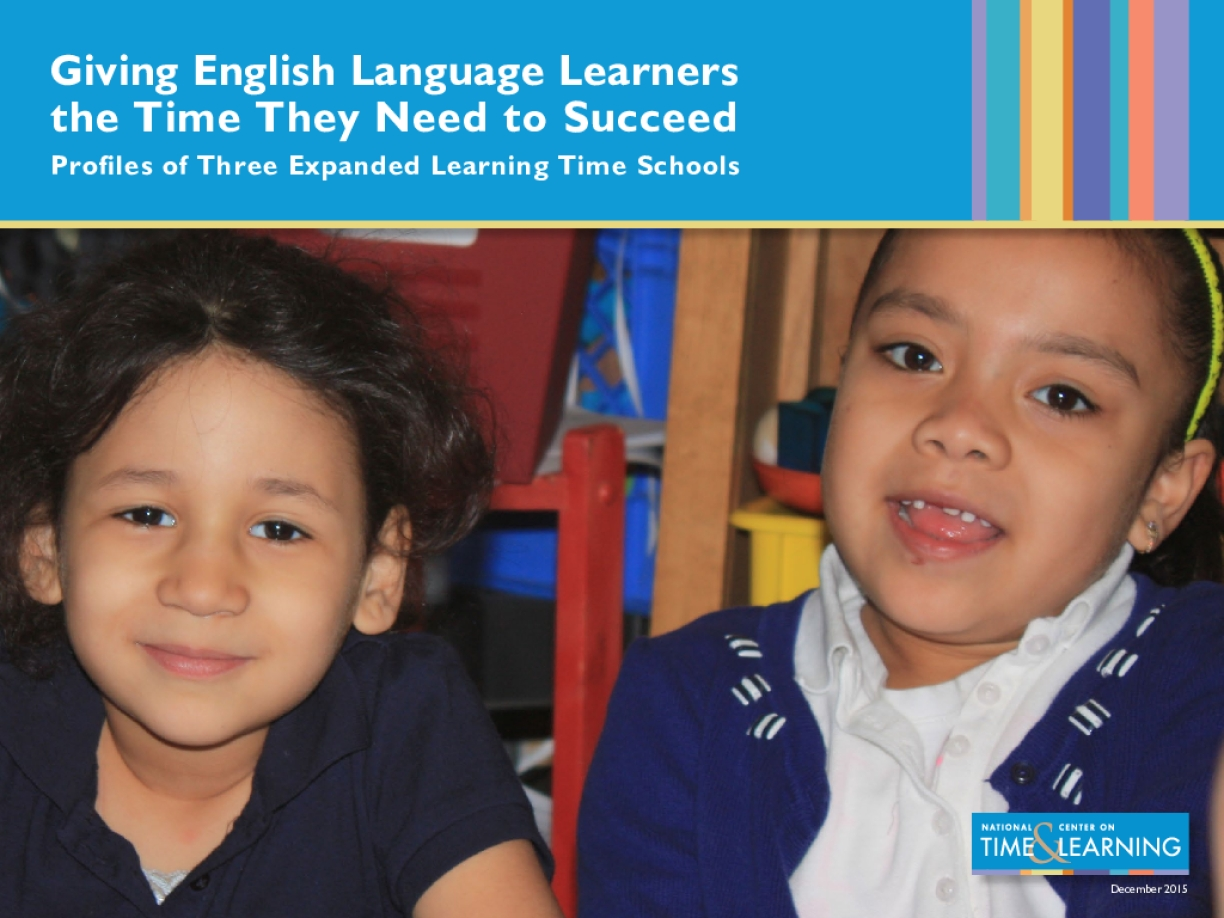 Giving English Language Learners the Time They Need to Succeed: Profiles of Three Expanded Learning Time Schools