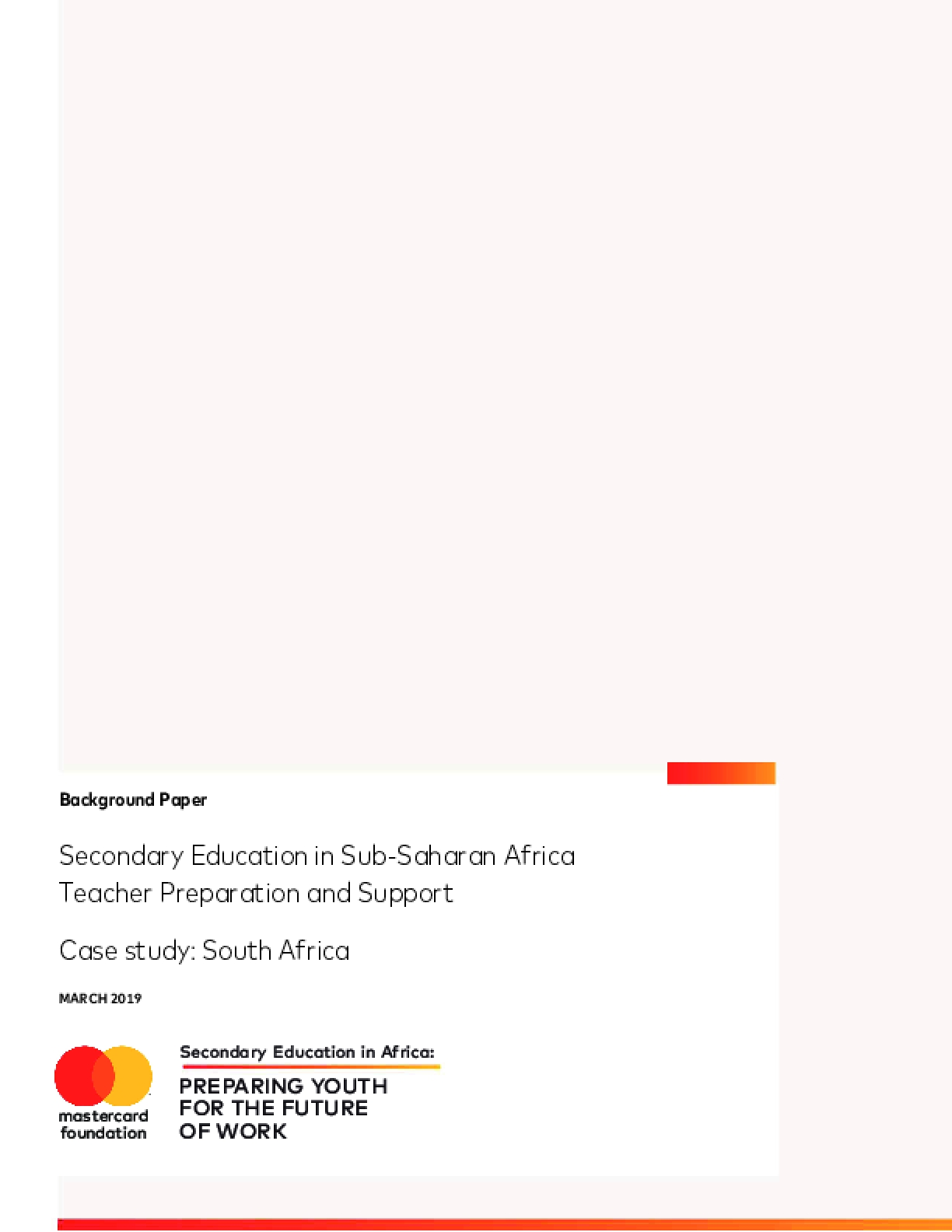 Secondary Education in Sub-Saharan Africa Teacher Preparation Deployment and Support Case Study: South Africa