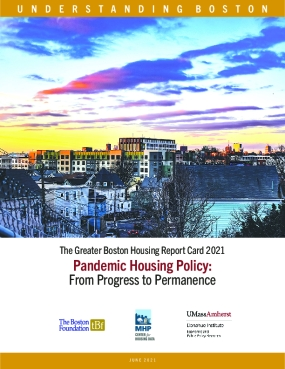 The Greater Boston Housing Report Card 2021 Pandemic Housing Policy: From Progress to Permanence