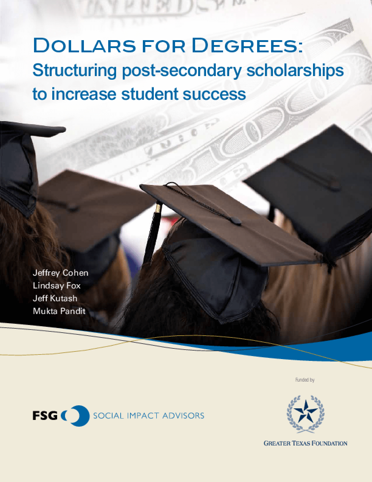 Dollars for Degrees: Structuring Post-Secondary Scholarships to Increase Student Success
