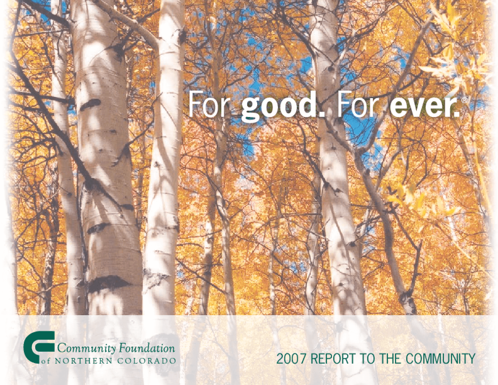 Community Foundation of Northern Colorado - 2007 Annual Report