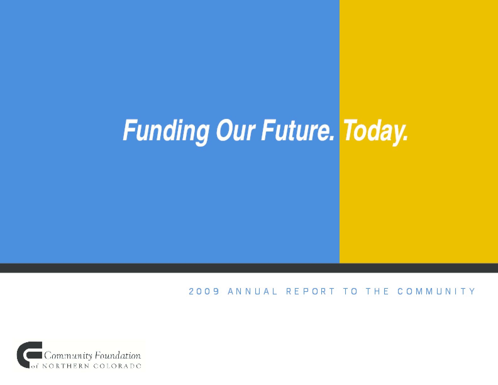 Community Foundation of Northern Colorado - 2009 Annual Report