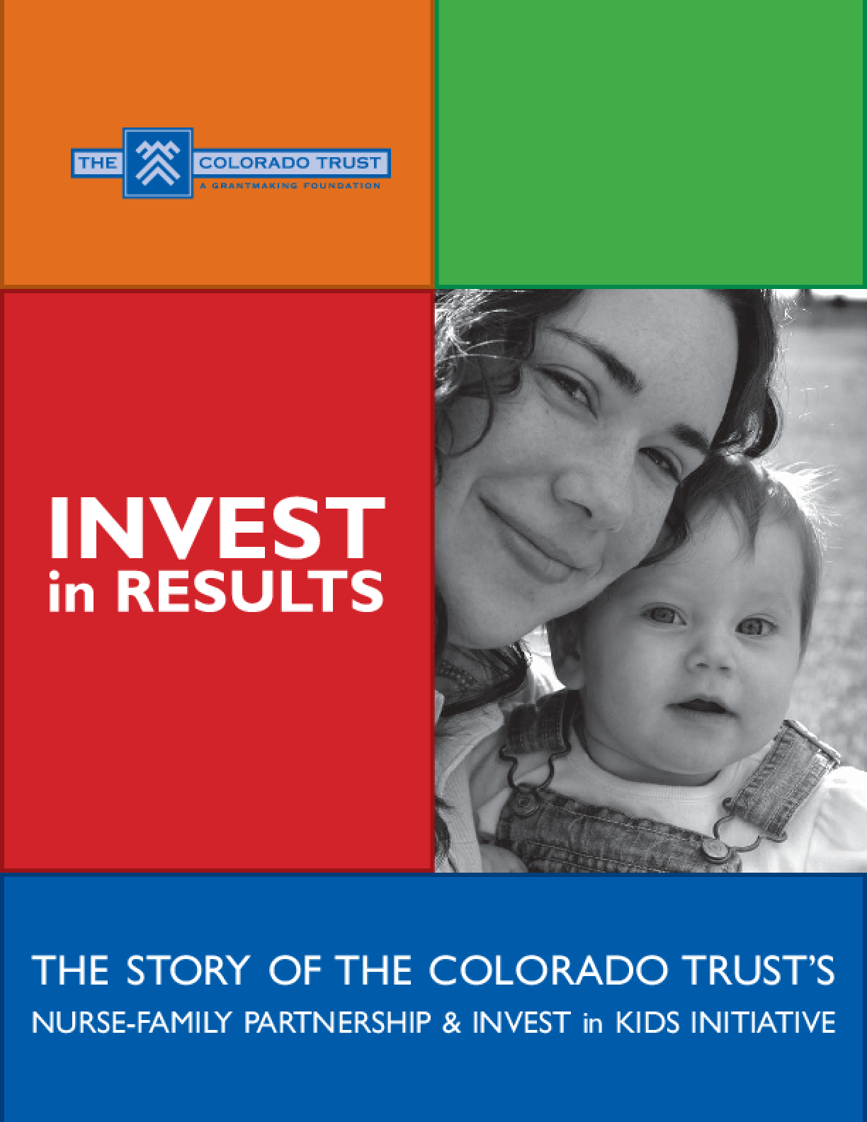 Invest in Results: The Story of the Colorado Trust's Nurse-Family Partnership and Invest in Kids Initiative