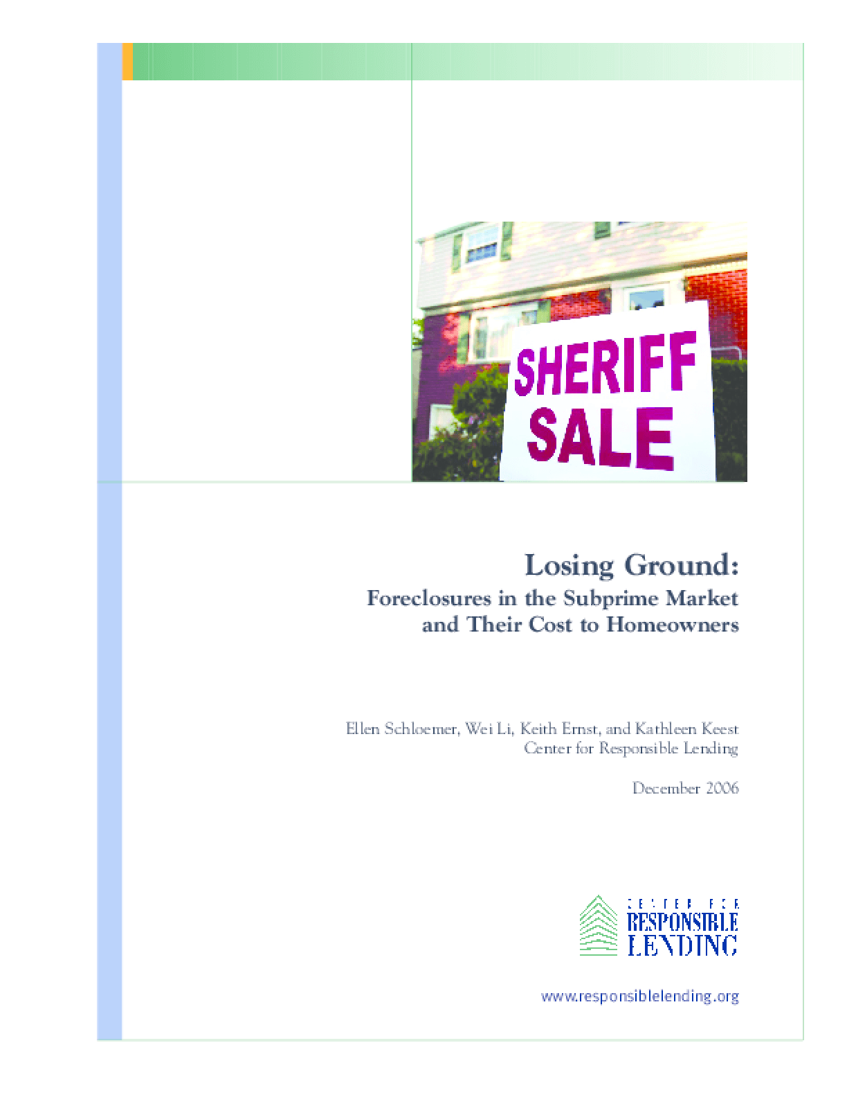 Losing Ground: Foreclosures in the Subprime Market and Their Cost to Homeowners