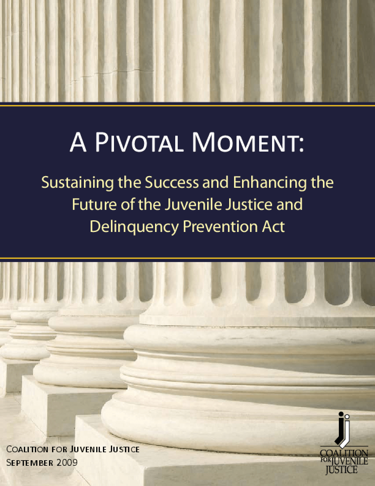 A Pivotal Moment: Sustaining the Success and Enhancing the Future of the Juvenile Justice and Delinquency Prevention Act