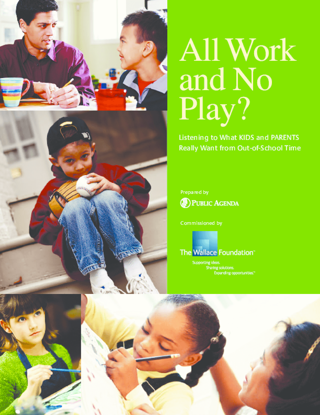 All Work and No Play? Listening to What Kids and Parents Really Want From Out-of-School Time