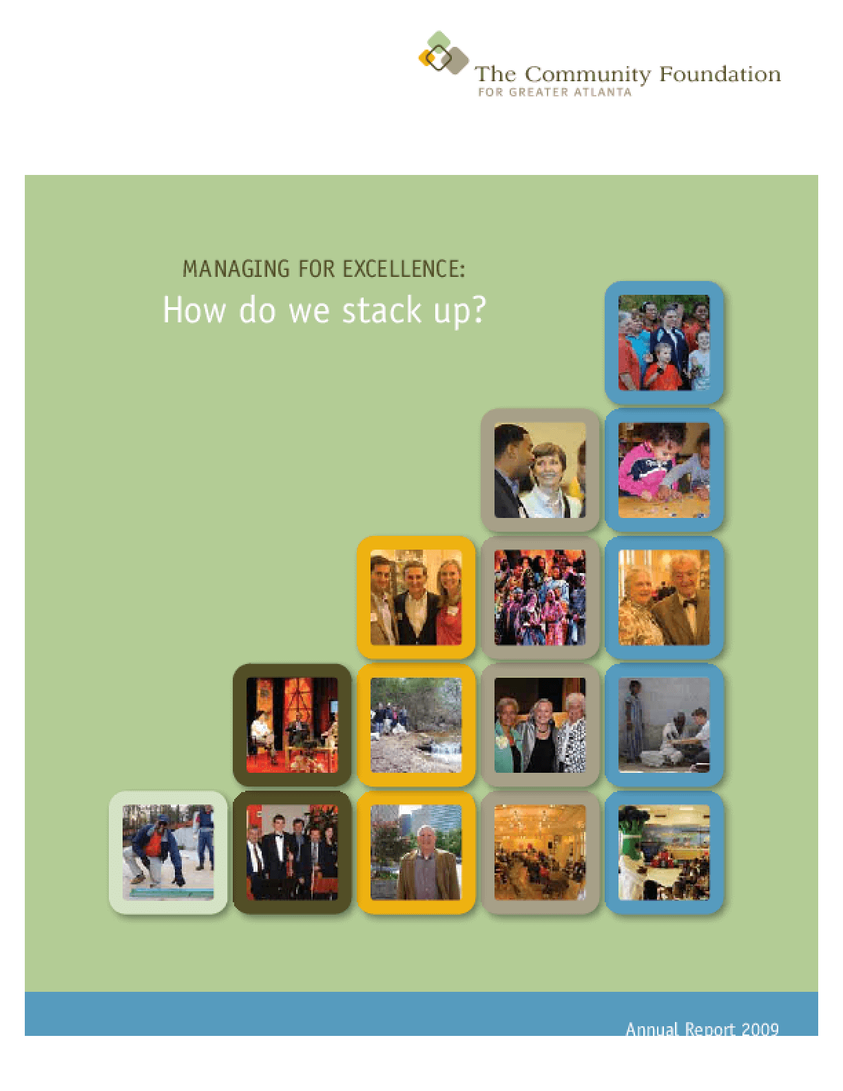 Community Foundation for Greater Atlanta - 2009 Annual Report: Managing for Excellence: How Do We Stack Up?